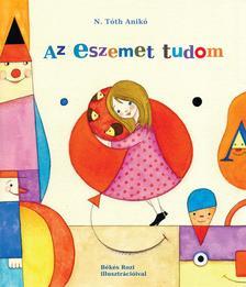 N.Tóth Anikó - AZ ESZEMET TUDOM