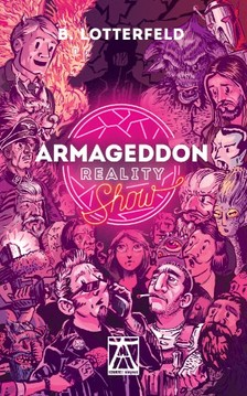 B. Lotterfeld - Armageddon Reality Show [eK�nyv: epub, mobi]