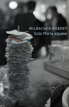 Milbacher Róbert - Szűz Mária jegyese