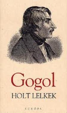 Nyikolaj Gogol - Holt lelkek