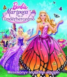40059 - Barbie - Mariposa �s a T�nd�rhercegn�  - Mesek�nyv a rajzfilm alapj�n (DVD megjelen�shez)