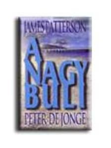 JAMES PATTERSON, PETER DE JONGE - A nagy buli