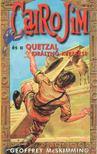 MCSKIMMING, GEOFFREY - Cairo Jim �s a Quetzal kir�lyn� keres�se [antikv�r]