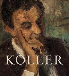 Feledy Balázs - Koller - egy legenda nyomában. Koller György, a Rézkarcoló Művészek Alkotóközössége és a Koller Galéria