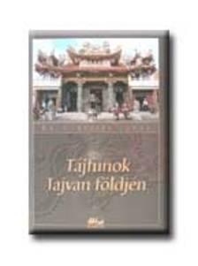 Dr. Kubassek J�nos - T�jfunok Tajvan f�ldj�n