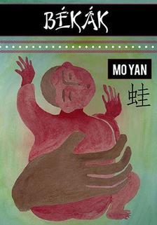 MO YAN - BÉKÁK