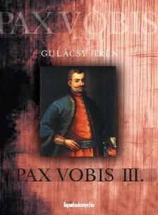 GUL�CSY IR�N - Pax vobis III. [eK�nyv: epub, mobi]