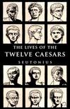 Tranquillus C. Suetonius - The Lives of the Twelve Caesars [eK�nyv: epub,  mobi]