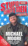 MICHAEL MOORE - Stupid White Men [antikvár]