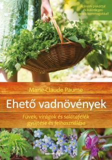 Marie-Claude Paume - Ehető vadnövények-Ajándék poszterrel!-Puhatáblás-Átdolgozott kiadás