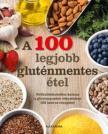 - A 100 legjobb glut�nmentes �tel - N�lk�l�zhetetlen kalauz a glut�nmentes �tkez�shez 100 �zletes recepttel