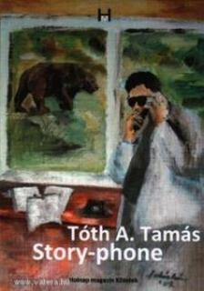 Tóth A. Tamás - Story-phone