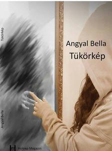 Angyal Bella - Tükörkép