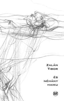 Zalán Tibor - és négy haiku