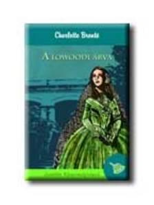 Charlotte Brontë - A LOWOODI ÁRVA /JANE EYRE/ - KEMÉNY BORÍTÓS