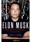 Vance, Ashlee - Elon Musk - Tesla,  SpaceX �s a fantasztikus j�v� feltal�l�sa