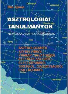 B�n Tam�s - Asztrol�giai tanulm�nyok