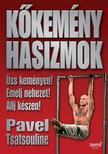 Pavel Tsatsouline - K�kem�ny hasizmok