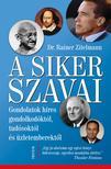 Dr. Rainer Zitelmann - A siker szavai - Gondolatok híres gondolkodóktól,  tudósoktól és üzletemberektől
