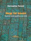 Harisankar P�rsz�� - N�gy fal k�z�tt.Modern indiai szatirikus novell�k