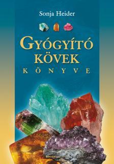 Sonja Heider - Gyógyító kövek könyve - Átdolgozott kiadás