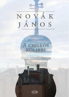 Novák János - A csellós kolibri