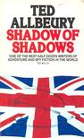 ALLBEURY, TED - Shadow of Shadows [antikvár]