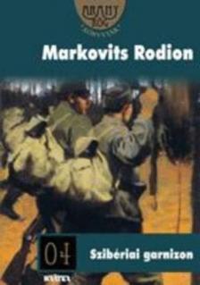MARKOVITS RODION - SZIBÉRIAI GARNIZON - ARANYRÖG KÖNYVTÁR -