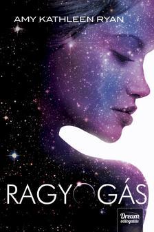 Amy Kathleen Ryan - Ragyog�s #