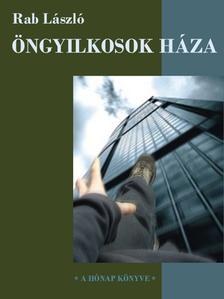 Rab László - Az öngyilkosok háza [eKönyv: pdf, epub, mobi]