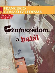LEDESMA, GONZ�LES FRANCISCO - SZOMSZ�DOM A HAL�L