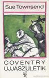 Sue Townsend - Coventry újjászületik [antikvár]