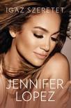 Jennifer Lopez - Igaz szeretet [eK�nyv: epub,  mobi]