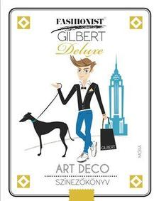 - Fashionist Gilbert - ART DECO - Stílustörténeti színezőkönyv