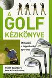 SAUNDERS, VIVEN - A golf k�zik�nyve - �tmutat� a legel�kel�bb sporthoz