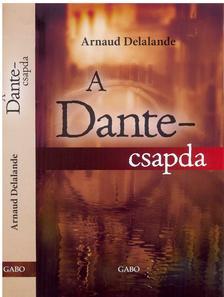 DELALANDE, ARNAUD - A Dante-csapda