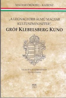 Ujváry Gábor - A LEGNAGYOBB ÁLMÚ MAGYAR KULTUSZMINISZTER