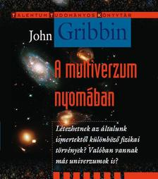 GRIBBIN, JOHN - A multiverzum nyom�ban