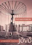 Pataki Ferenc - A VAR�ZS�T VESZTETT J�V�