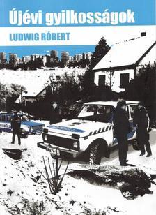 Ludwig R�bert - �j�vi gyilkoss�gok - B�n�gyi reg�ny