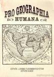 Prob�ld Ferenc - Pro Geographia Humana [antikv�r]