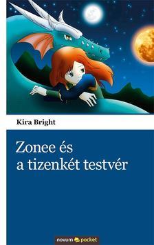 BRIGHT, KIRA - Zonee �s a tizenk�t testv�r