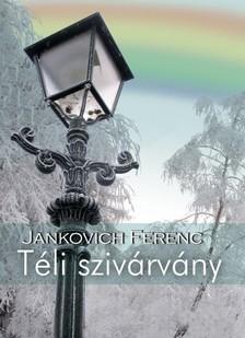 Jankovich Ferenc - T�li sziv�rv�ny [eK�nyv: epub, mobi]