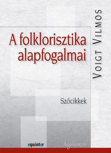 Voigt Vilmos - A folklorisztika alapfogalmai. Sz�cikkek