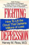 Ross, Harvey M. - Fighting Depression [antikv�r]