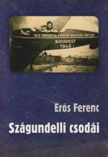 Er�s Ferenc - Sz�gundelli  csod�i