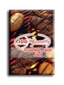 Cserős Irén - A 100 legfinomabb szabad tűzi étel