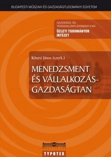 K�vesi J�nos szerk. - Menedzsment �s v�llalkoz�s-gazdas�gtan [eK�nyv: pdf]
