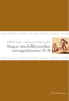 - Magyar táncfolklorisztikai szöveggyűjtemény II/B.