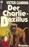 Canning, Victor - Der Charlie-Bazillus [antikv�r]